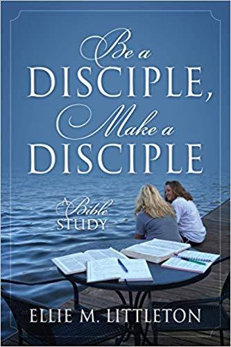 Be a Diciple, Make a Disciple book cover